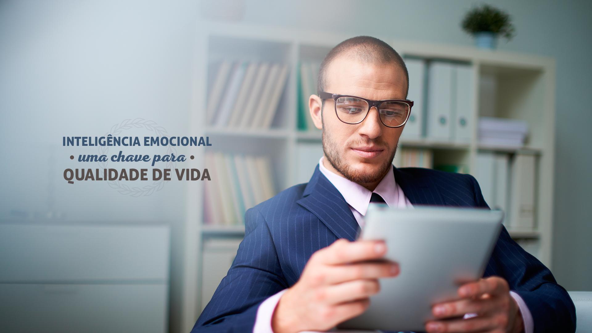 Inteligência Emocional, uma chave para a qualidade de vida no trabalho